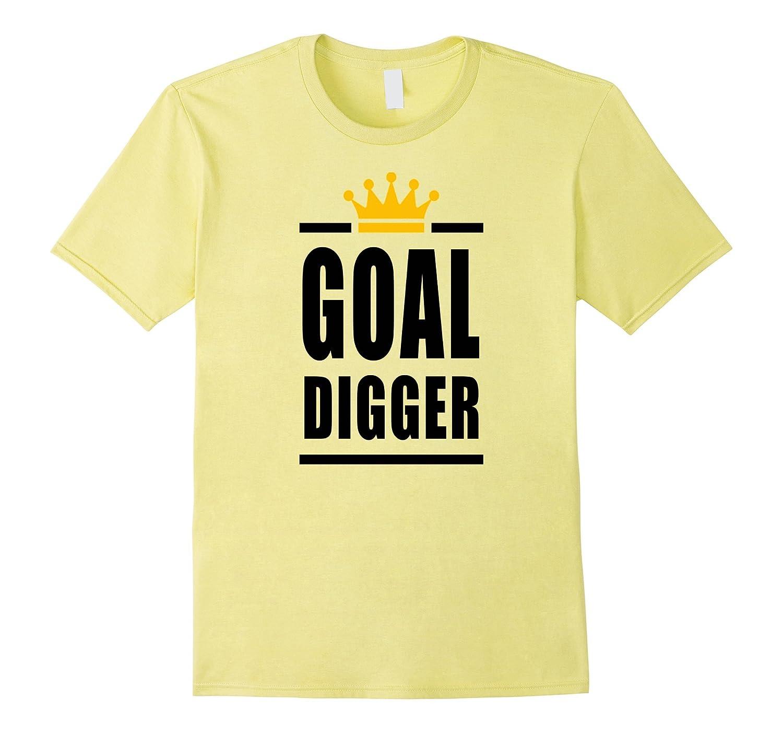 Goal Digger CEO Boss Inspirational Quotes T-Shirt-TH