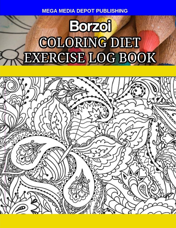 Download Borzoi Coloring Diet Exercise Log Book pdf
