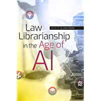 Law Librarianship in the Age of AI (English Edition)