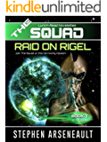 THE SQUAD Raid on Rigel: (Novelette 7)