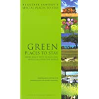 Green Places to Stay: Eco-lodges and Other Green Places to Stay (Alastair Sawday's Special Places to Stay)