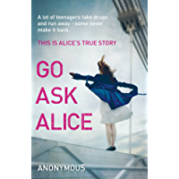 Go Ask Alice: A shocking true story for fans of 13 Reasons Why