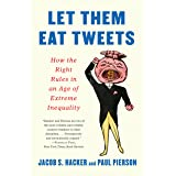 Let them Eat Tweets: How the Right Rules in an Age of Extreme Inequality