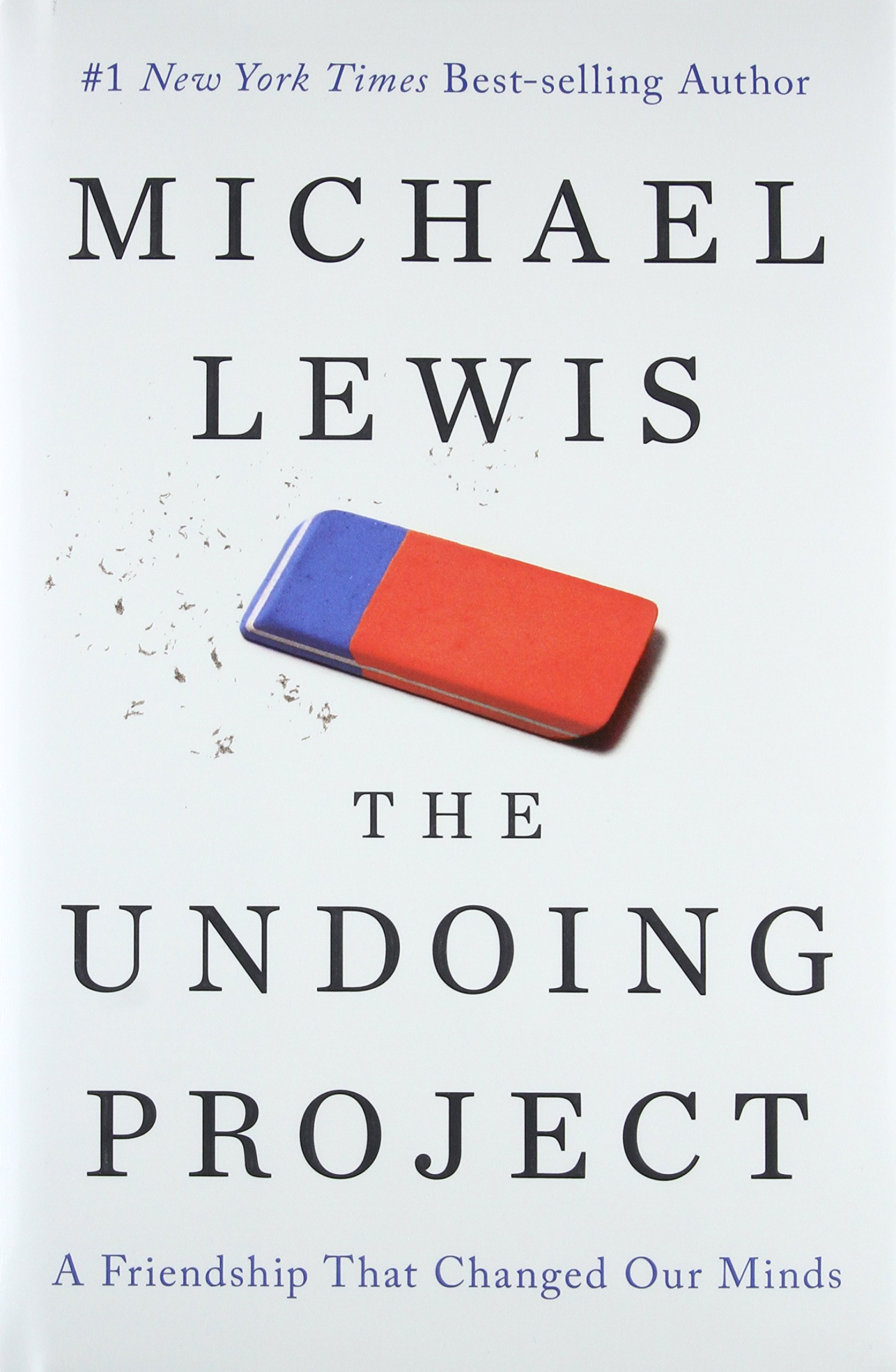 The Undoing Project: A Friendship That Changed Our Minds: Lewis, Michael:  9780393254594: Books - Amazon.ca