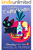 Death of a Crafty Knitter (Stormy Day Mystery Book 2)
