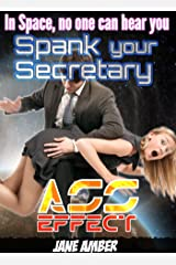 In Space, no one can hear you Spank your Secretary (Ass Effect Book 1)