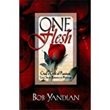 One Flesh: God's Gift of Passion: Love, Sex and Romance in Marriage