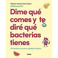 Dime qué comes y te diré qué bacterias tienes: El intestino, nuestro segundo cerebro (Vivir mejor) (Alimentación…