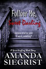 Follow Me, Sweet Darling: A Spine-Tingling Short Story Kindle Edition