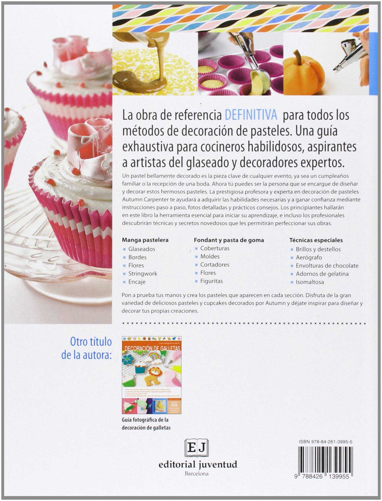 Guía fotográfica de decoración de pasteles REPOSTERIA DE DISEÑO: Amazon.es: Autumn Carpenter: Libros