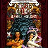 A Tapestry of Lions: Chronicles of the Cheysuli, Book 8