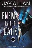 Enemy in the Dark: Far Stars Book Two (Far Star Trilogy)