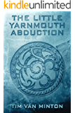 The Little Yarnmouth Abduction