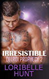 Irresistible (Delroi Prophecy Book 2)