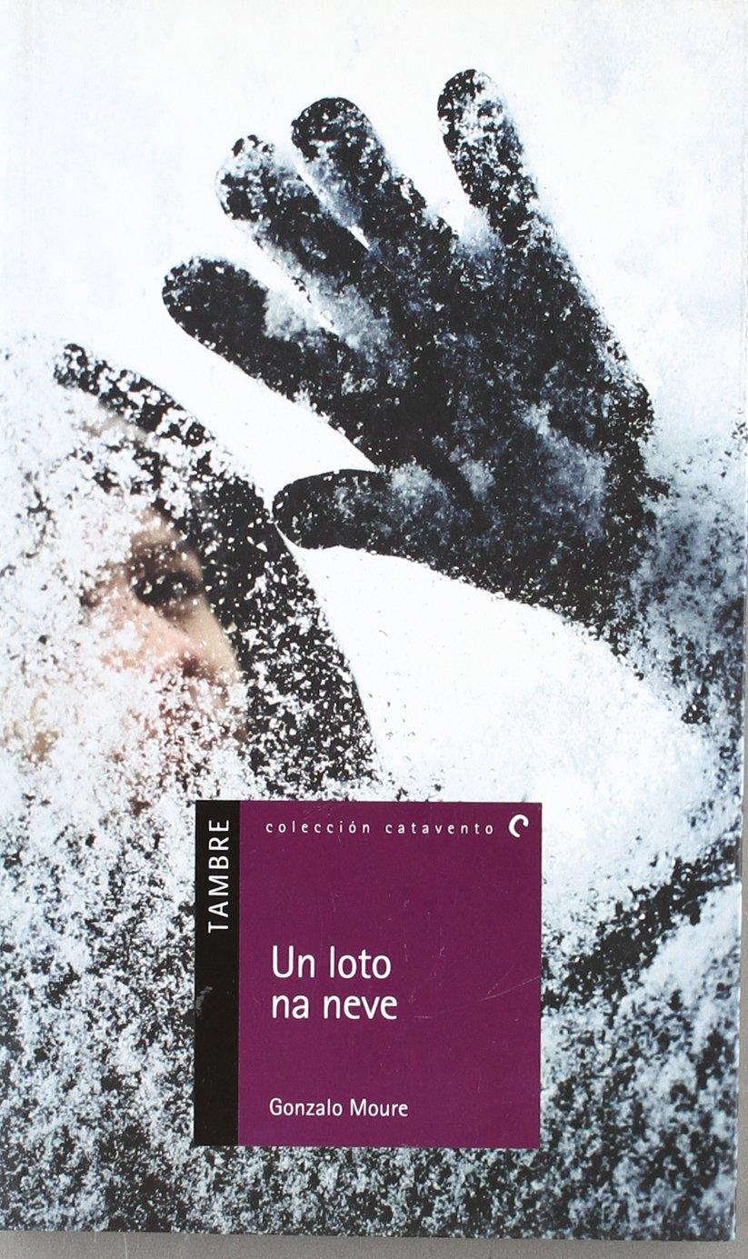 Un loto na neve: 18 (Catavento): Amazon.es: Gonzalo Moure Trenor ...