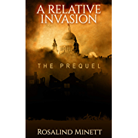 A Relative Invasion: The Prequel (English Edition)