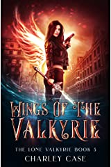 Wings of the Valkyrie (The Lone Valkyrie Book 3) Kindle Edition