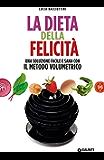 La dieta della felicità: Una soluzione facile e sana con il metodo volumetrico