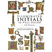 Illuminated Initials in Full Color: 548 Designs