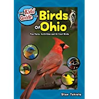 The Kids' Guide to Birds of Ohio: Fun Facts, Activities and 85 Cool Birds (Birding Children's Books)