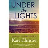 Under the Lights: Book Six of Girls of Summer
