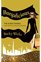 Burqalicious: The Dubai Diaries: A True Story of Sun, Sand, Sex, and Secrecy Paperback
