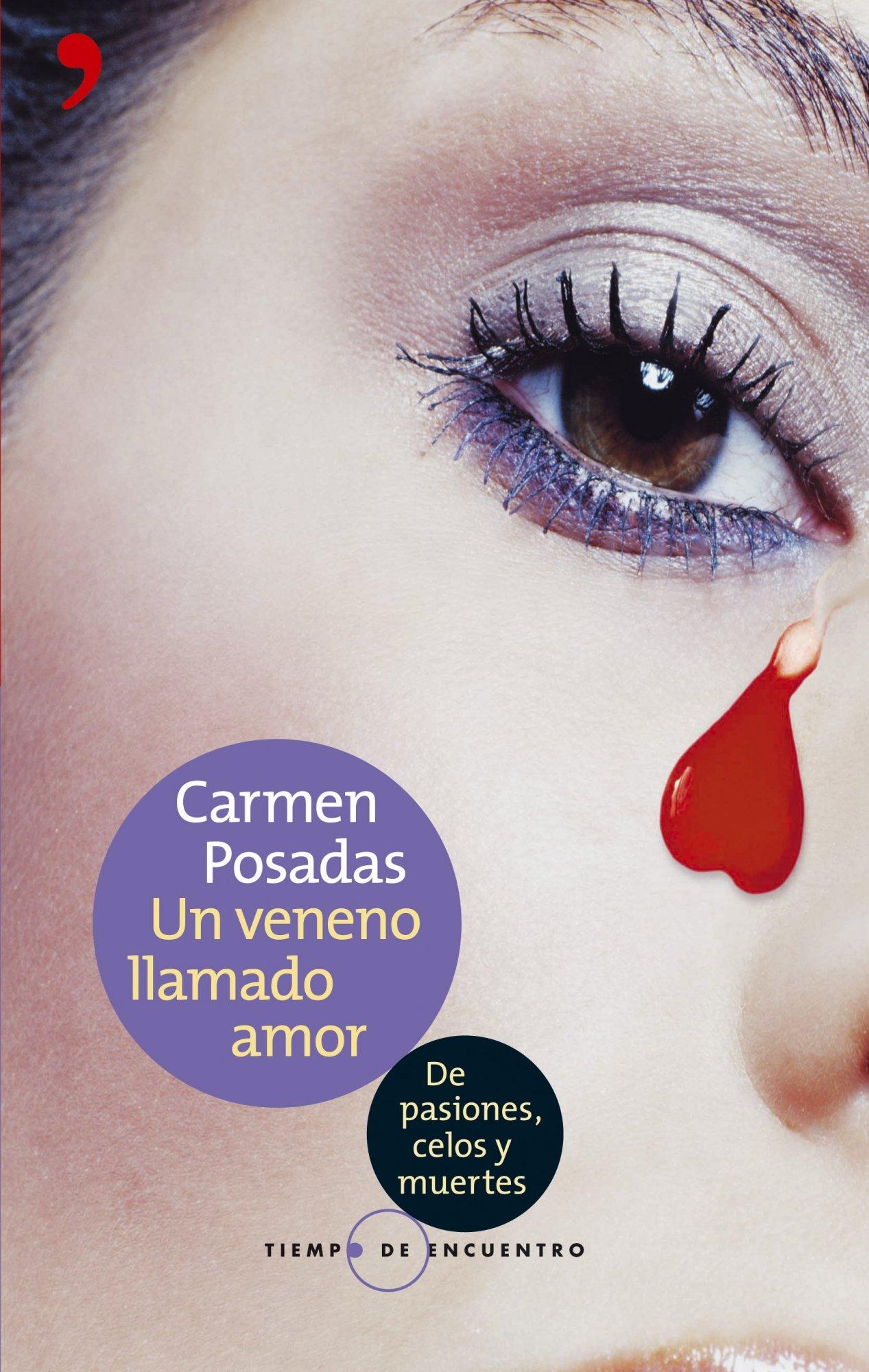 Un veneno llamado amor (Tiempo de Encuentro): Amazon.es: Carmen Posadas: Libros