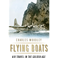 Flying Boats: Air Travel in the Golden Age