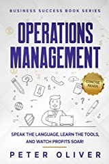 Operations Management: Speak the Language, Learn the Tools, and Watch Profits Soar! (Business Success Book 3) Kindle Edition
