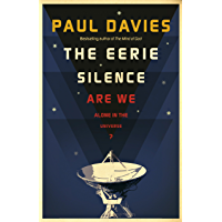 The Eerie Silence: Are We Alone in the Universe? (English Edition)