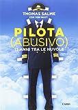 Pilota (abusivo). 13 anni tra le nuvole
