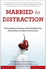 Married to Distraction: How to Restore Intimacy and Strengthen Your Partnership in an Age of Interruption Paperback