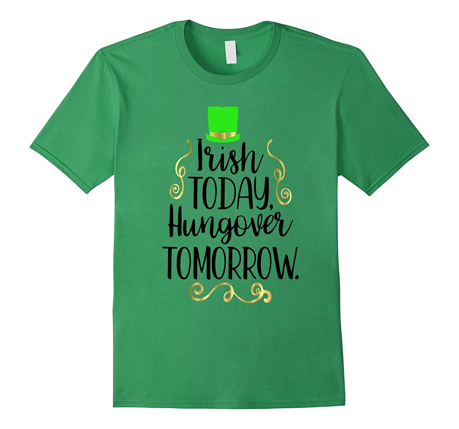 Funny Irish Today Hungover Tomorrow Shirt Patricks Day-TD