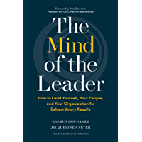 The Mind of the Leader: How to Lead Yourself, Your People, and Your Organization for Extraordinary Results (English Edition)
