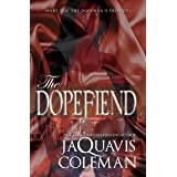 The Dopefiend:: Part 2 of the Dopeman's Trilogy
