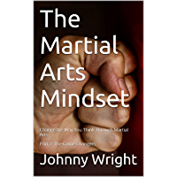 The Martial Arts Mindset: Change the Way You Think Through Martial Arts Part 2: The Game Changers (Martial Arts Brain Training) (English Edition)