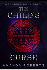 The Child's Curse: A Historical Time Travel Adventure (Touching Time Book 0) Kindle Edition