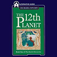 The Twelfth Planet: Book 1 of the Earth Chronicles