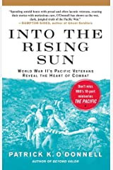 Into the Rising Sun: In Their Own Words, World War II's Pacific Veteran Kindle Edition