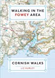 Walking in the Fowey Area (Walks in Cornwall)