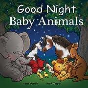 Good Night Baby Animals (Good Night Our World)