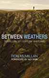 Between Weathers: Travels in 21st Century Shetland (Non-Fiction)