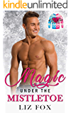 Magic Under the Mistletoe: A Curvy Woman Holiday Romance (The Sweater Series Book 3)