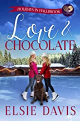 Love & Chocolate (Holidays in Hallbrook Book 4) Kindle Edition