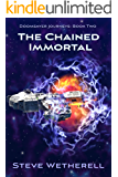 The Chained Immortal (The Doomsayer Journeys Book 2)