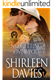 No Getting Over You (MacLarens of Fire Mountain Contemporary Book 7)
