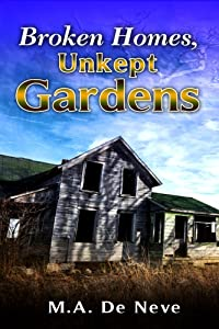 Broken Homes, Unkept Gardens