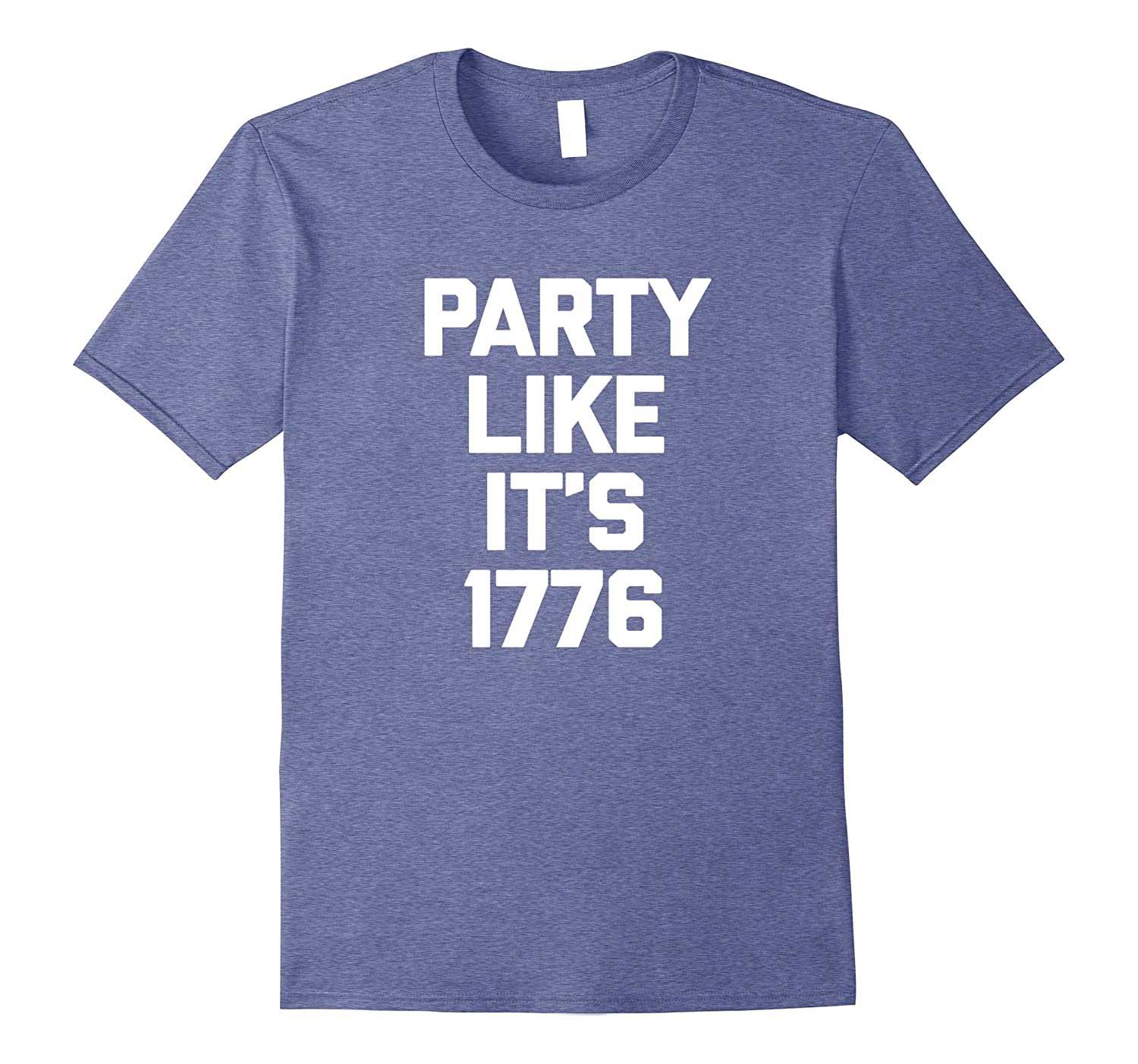 4th Of July Shirt: Party Like It's 1776 T-Shirt funny saying-TH