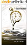 Right Then, Wrong Now (Then & Now Book 1)
