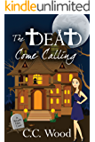 The Dead Come Calling (The Wraith Files Book 2)